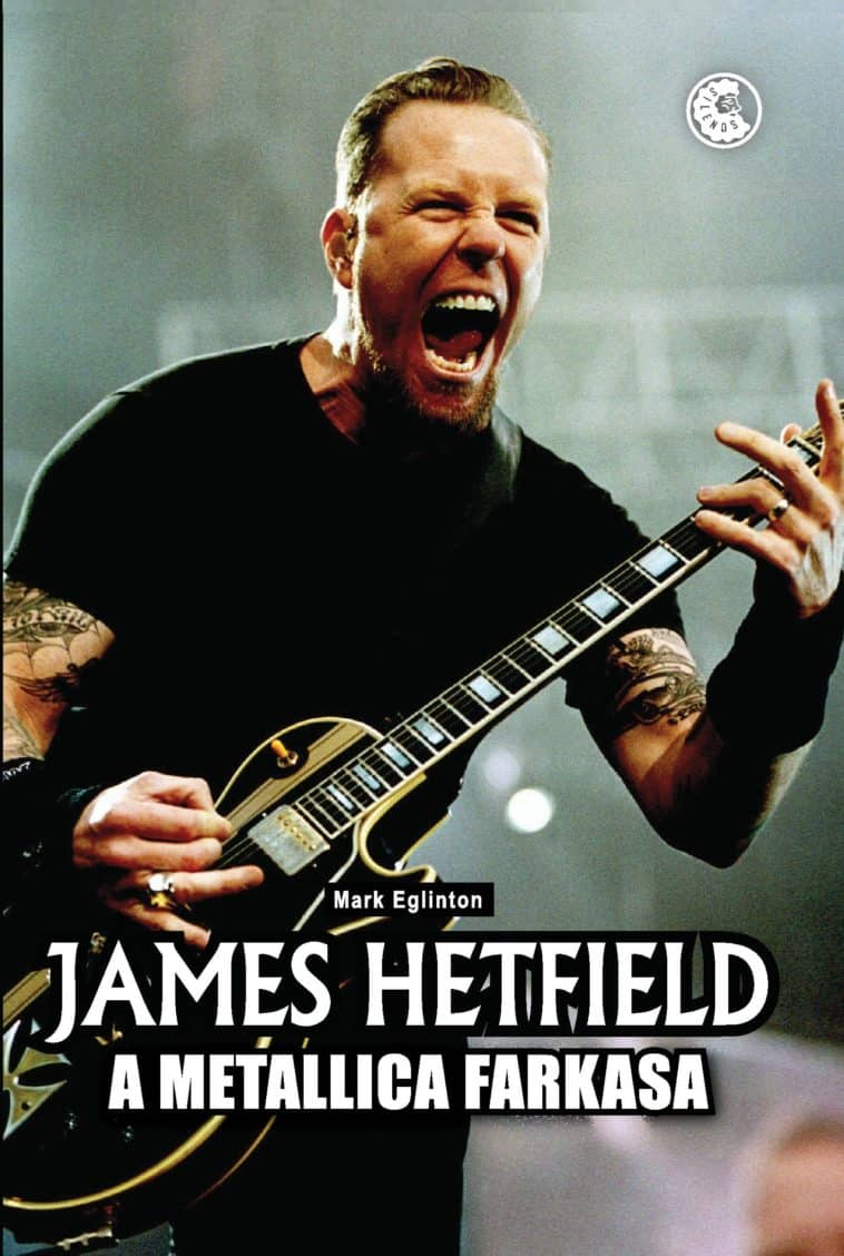James Hetfield a metallica farkasa könyv