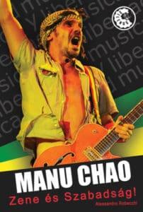 Manu Chao Zene és szabadság